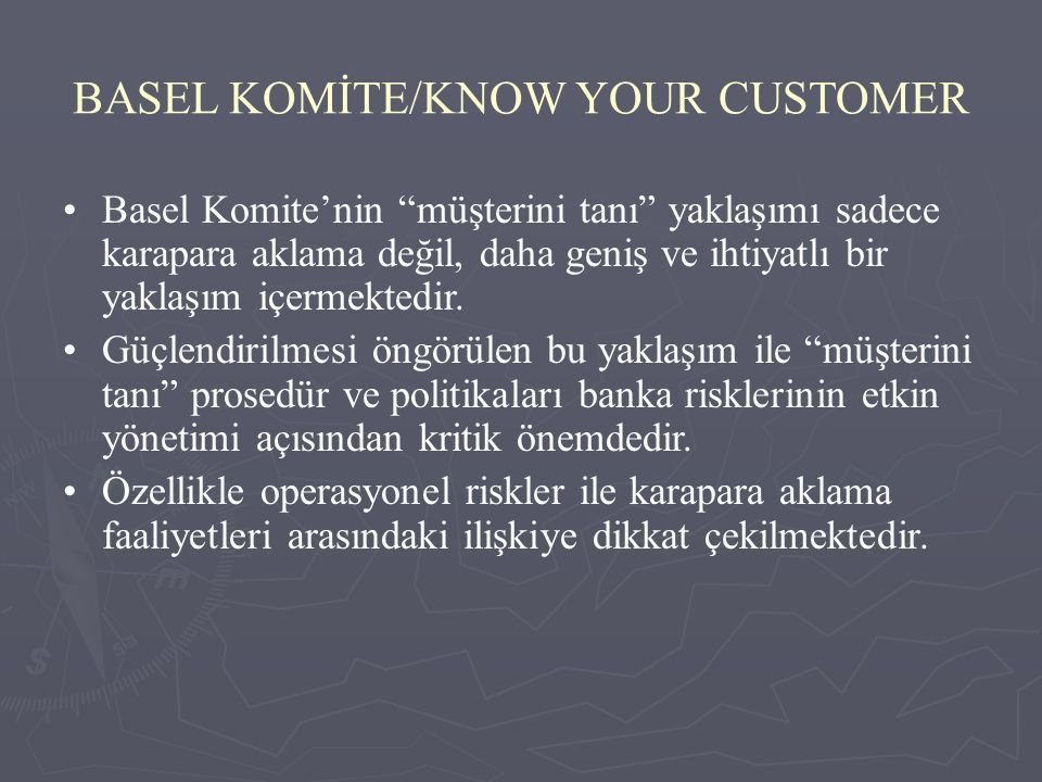 BASEL KOMİTE/KNOW YOUR CUSTOMER