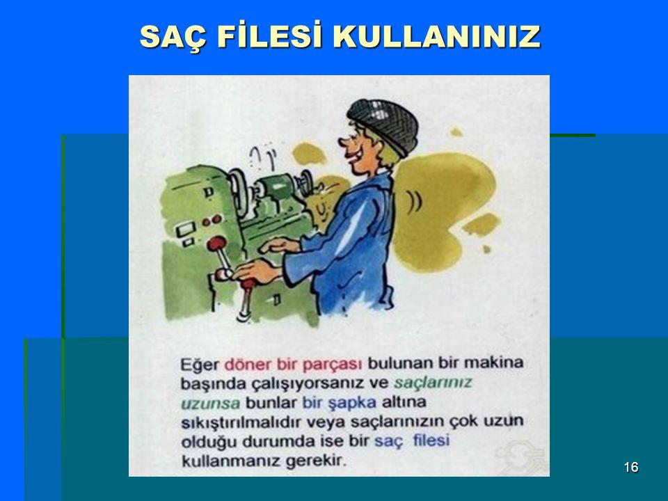 SAÇ FİLESİ KULLANINIZ