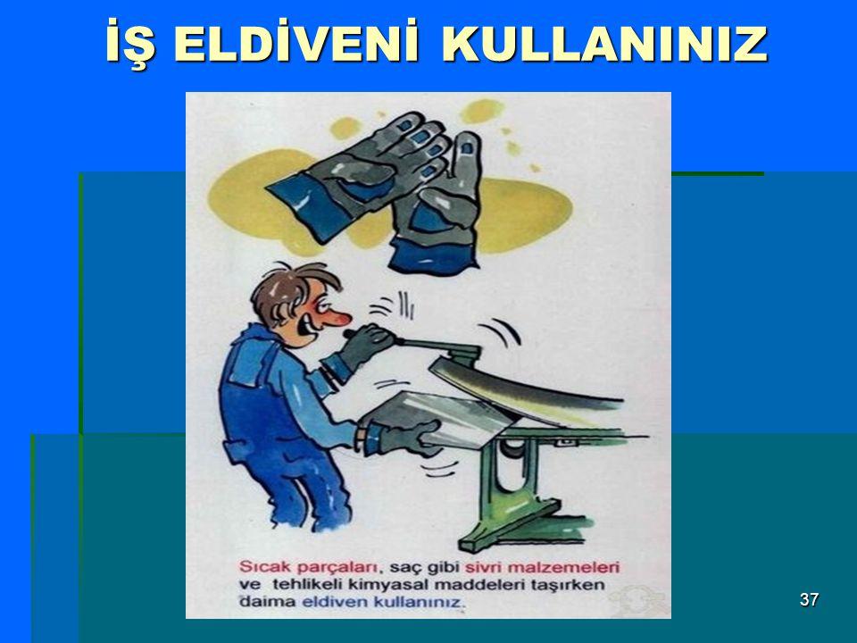 İŞ ELDİVENİ KULLANINIZ