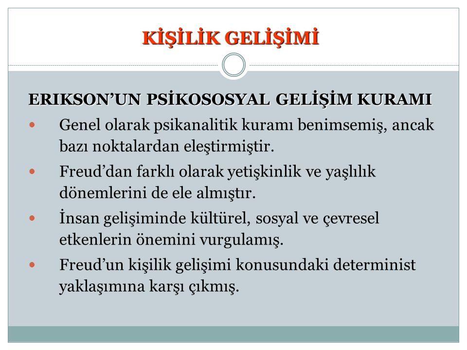 KİŞİLİK GELİŞİMİ ERIKSON'UN PSİKOSOSYAL GELİŞİM KURAMI