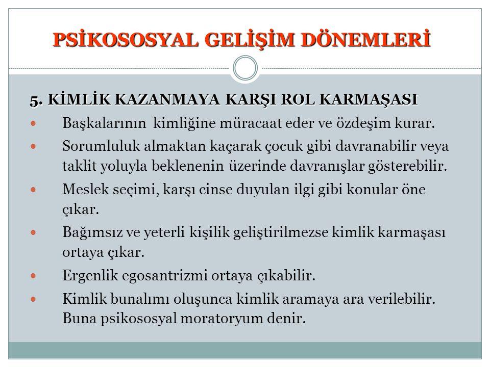 PSİKOSOSYAL GELİŞİM DÖNEMLERİ