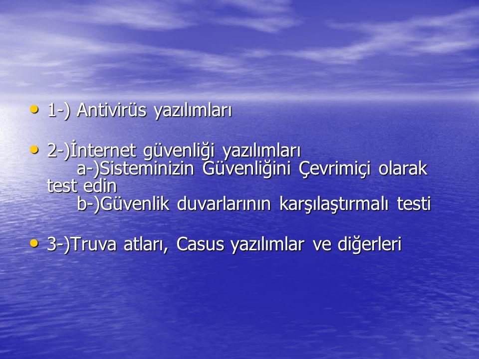 1-) Antivirüs yazılımları