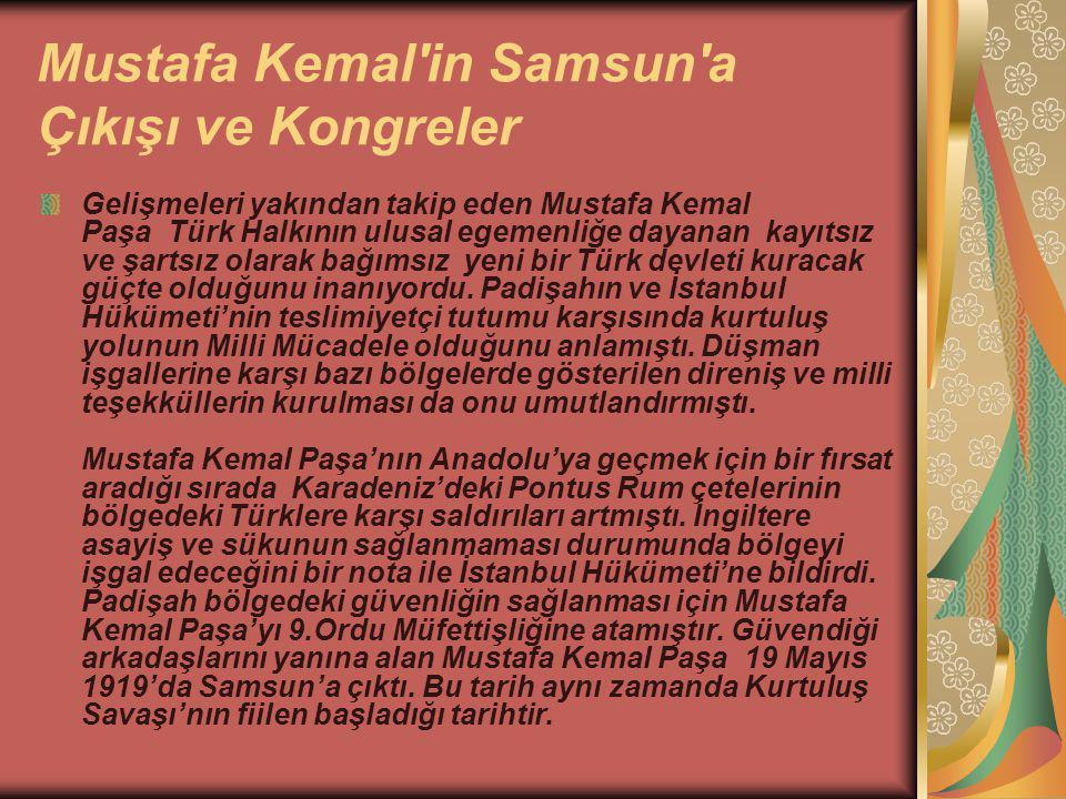 Mustafa Kemal in Samsun a Çıkışı ve Kongreler