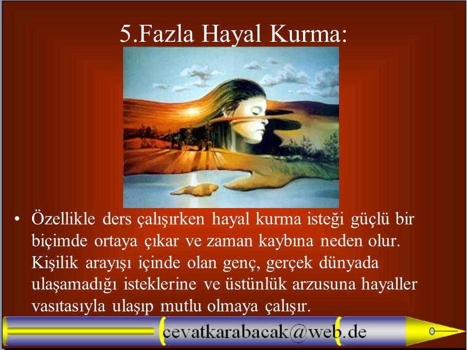 5.Fazla Hayal Kurma: