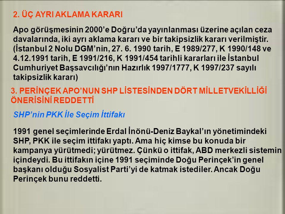 2. ÜÇ AYRI AKLAMA KARARI Apo görüşmesinin 2000'e Doğru'da yayınlanması üzerine açılan ceza.