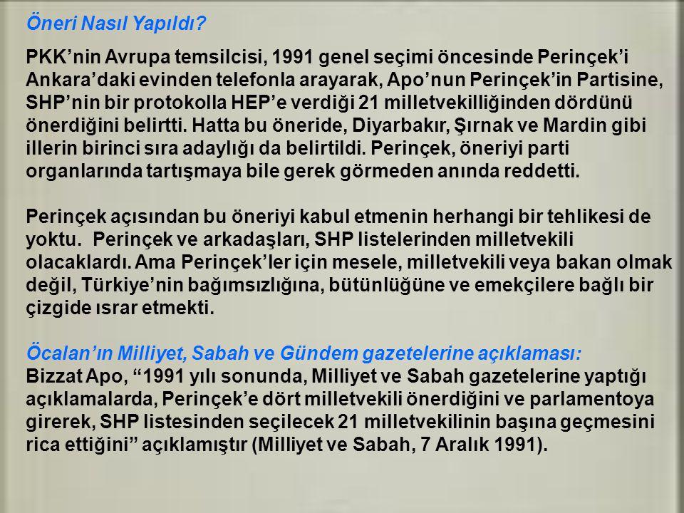 Öneri Nasıl Yapıldı PKK'nin Avrupa temsilcisi, 1991 genel seçimi öncesinde Perinçek'i.