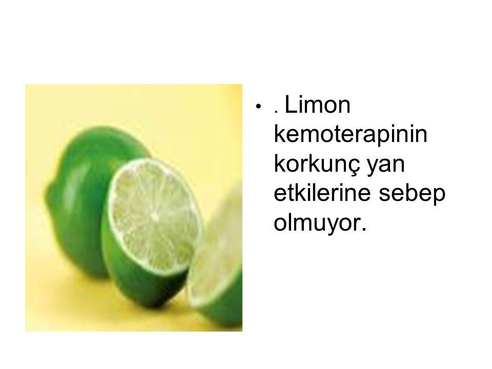 . Limon kemoterapinin korkunç yan etkilerine sebep olmuyor.