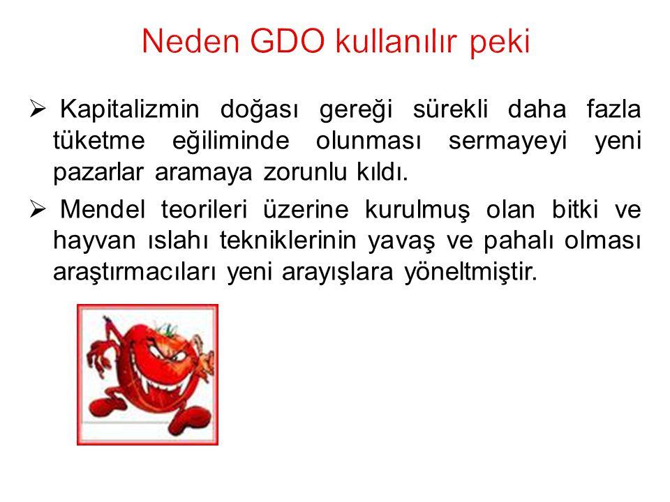 Neden GDO kullanılır peki