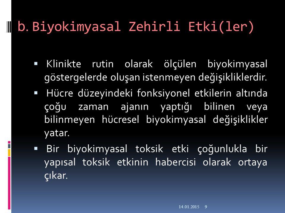 b. Biyokimyasal Zehirli Etki(ler)
