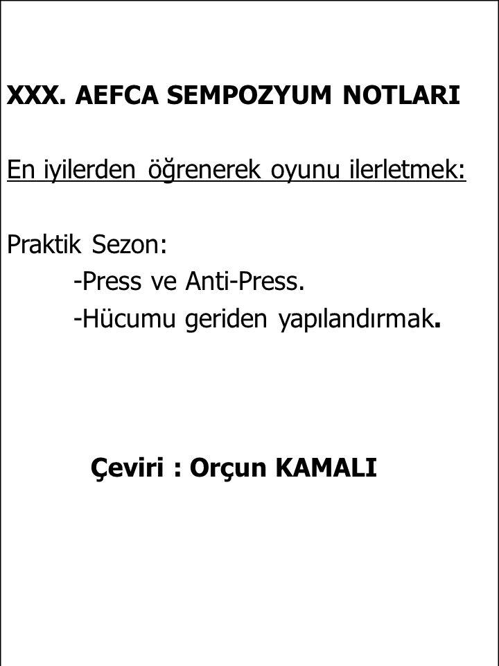 XXX. AEFCA SEMPOZYUM NOTLARI