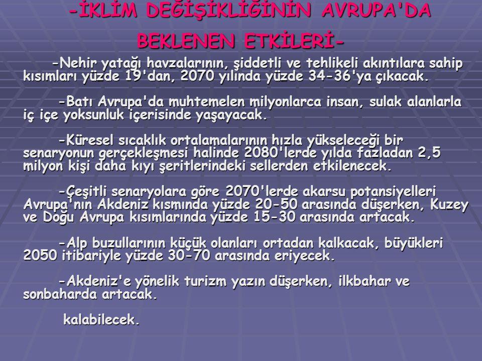 -İKLİM DEĞİŞİKLİĞİNİN AVRUPA DA BEKLENEN ETKİLERİ-