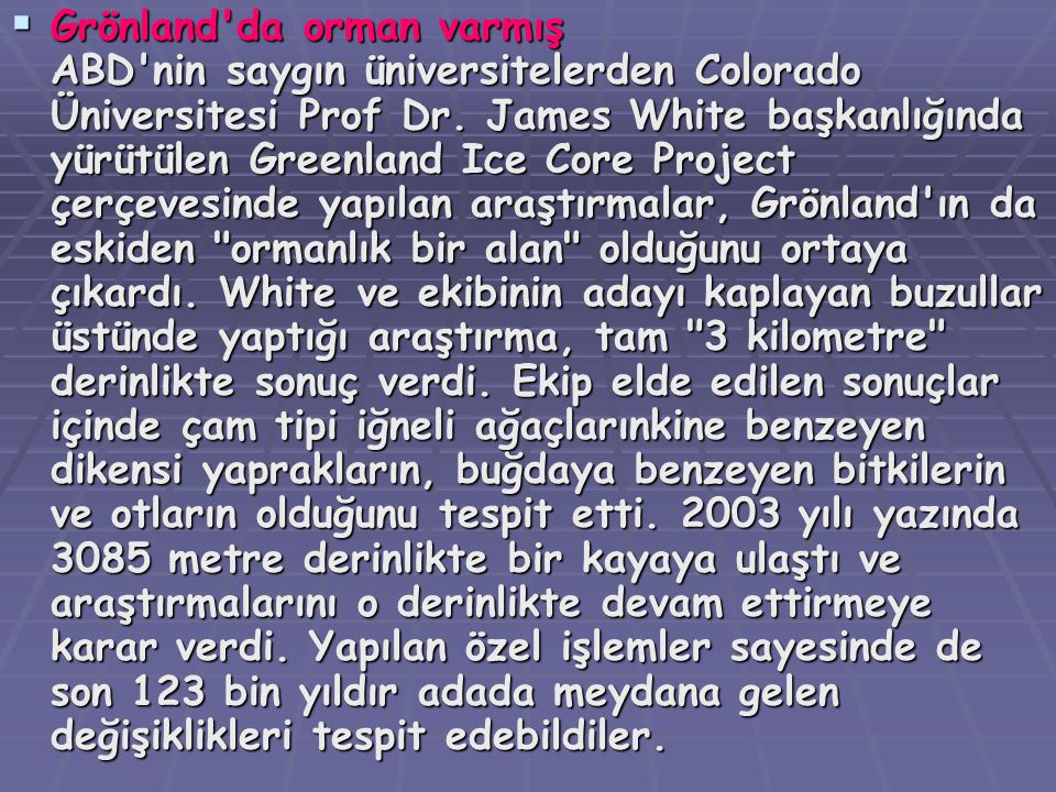 Grönland da orman varmış ABD nin saygın üniversitelerden Colorado Üniversitesi Prof Dr.
