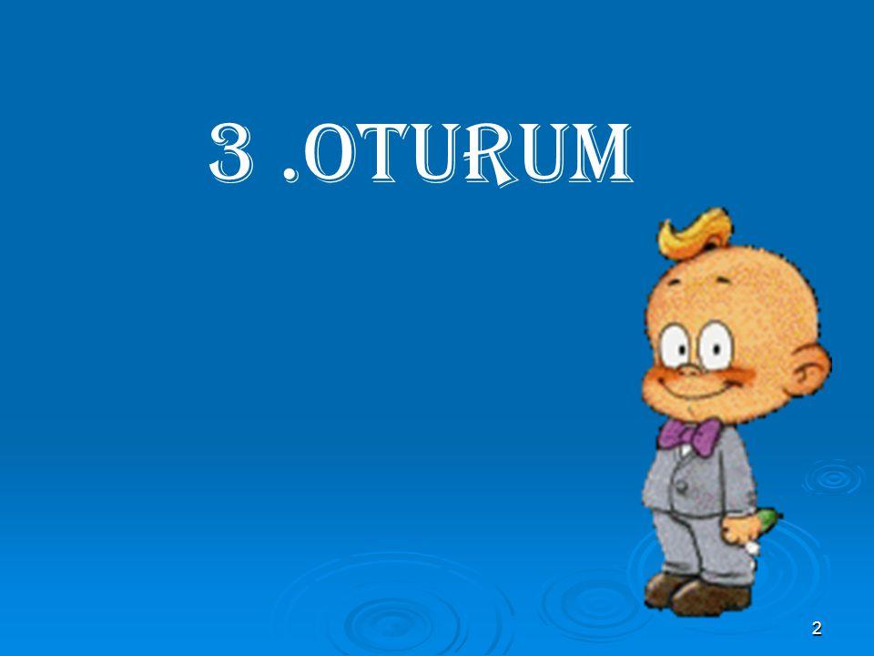3 .OTURUM