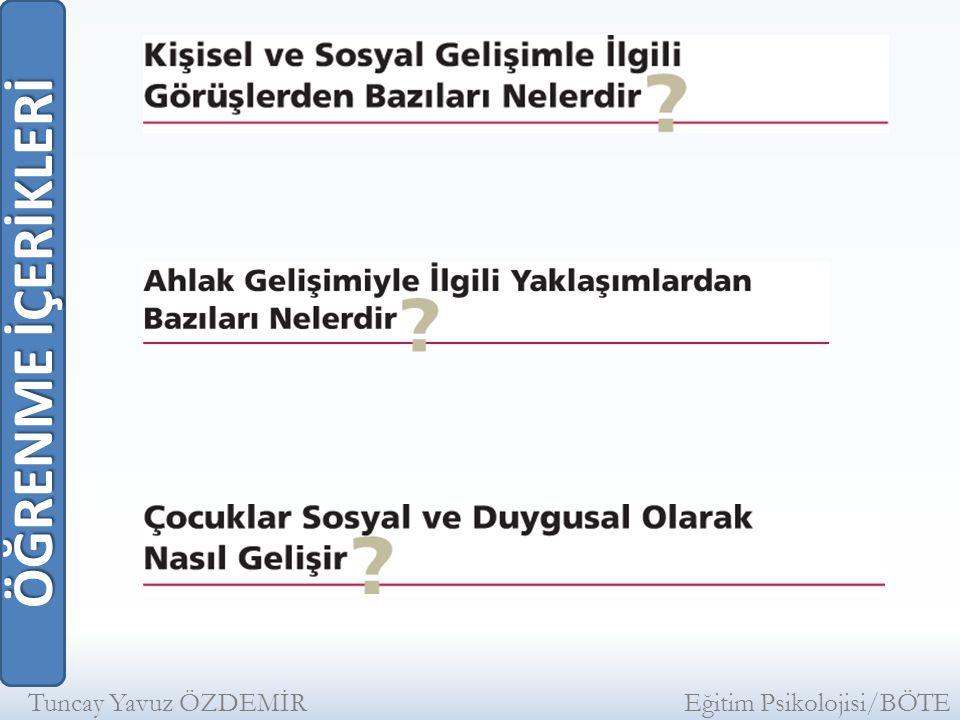 ÖĞRENME İÇERİKLERİ Tuncay Yavuz ÖZDEMİR Eğitim Psikolojisi/BÖTE.