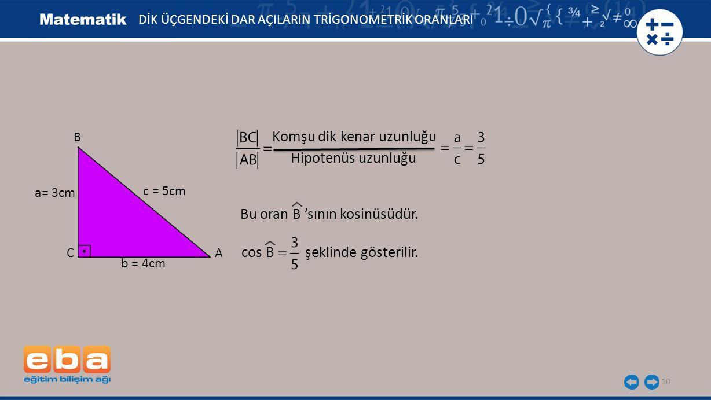 Komşu dik kenar uzunluğu Hipotenüs uzunluğu