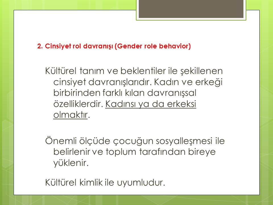2. Cinsiyet rol davranışı (Gender role behavior)