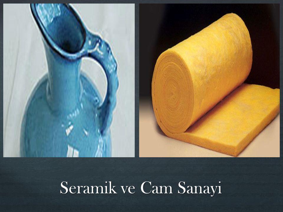 Seramik ve Cam Sanayi