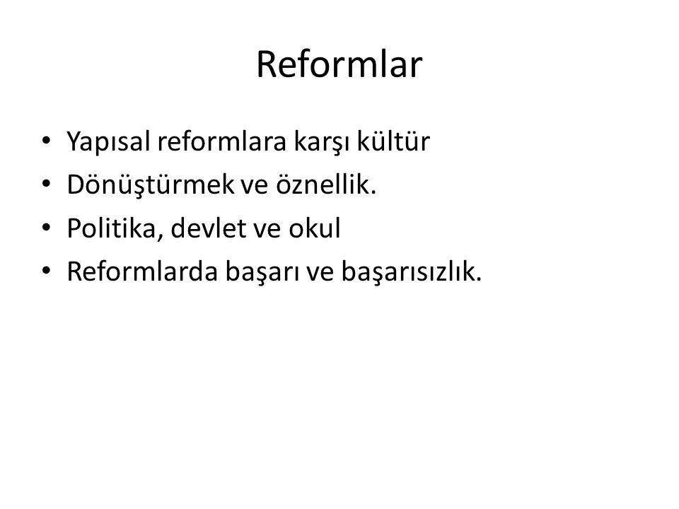 Reformlar Yapısal reformlara karşı kültür Dönüştürmek ve öznellik.