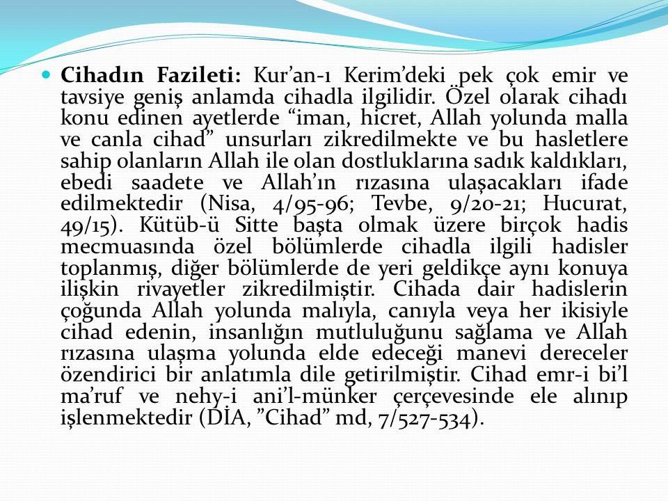 Cihadın Fazileti: Kur'an-ı Kerim'deki pek çok emir ve tavsiye geniş anlamda cihadla ilgilidir.
