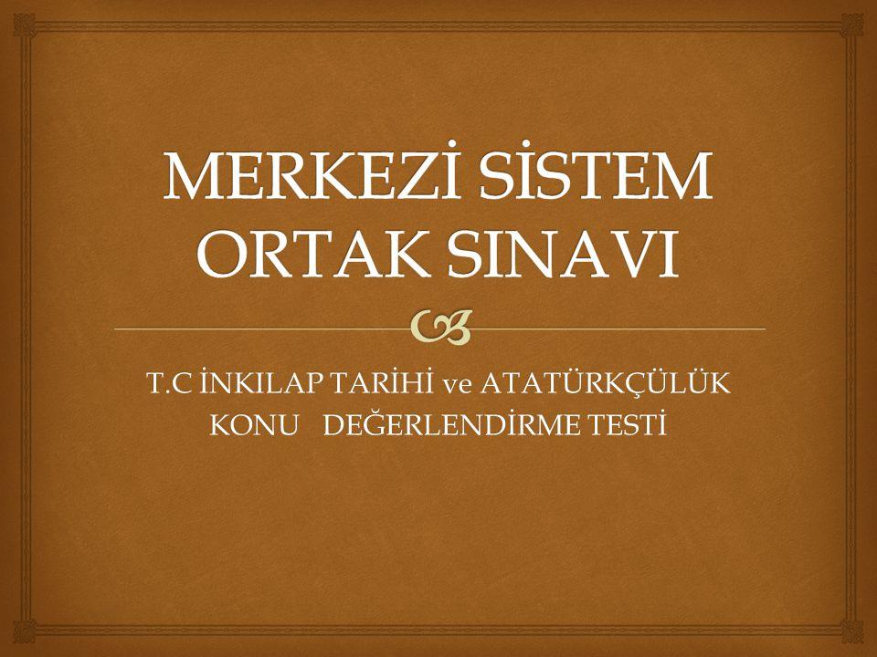 MERKEZİ SİSTEM ORTAK SINAVI