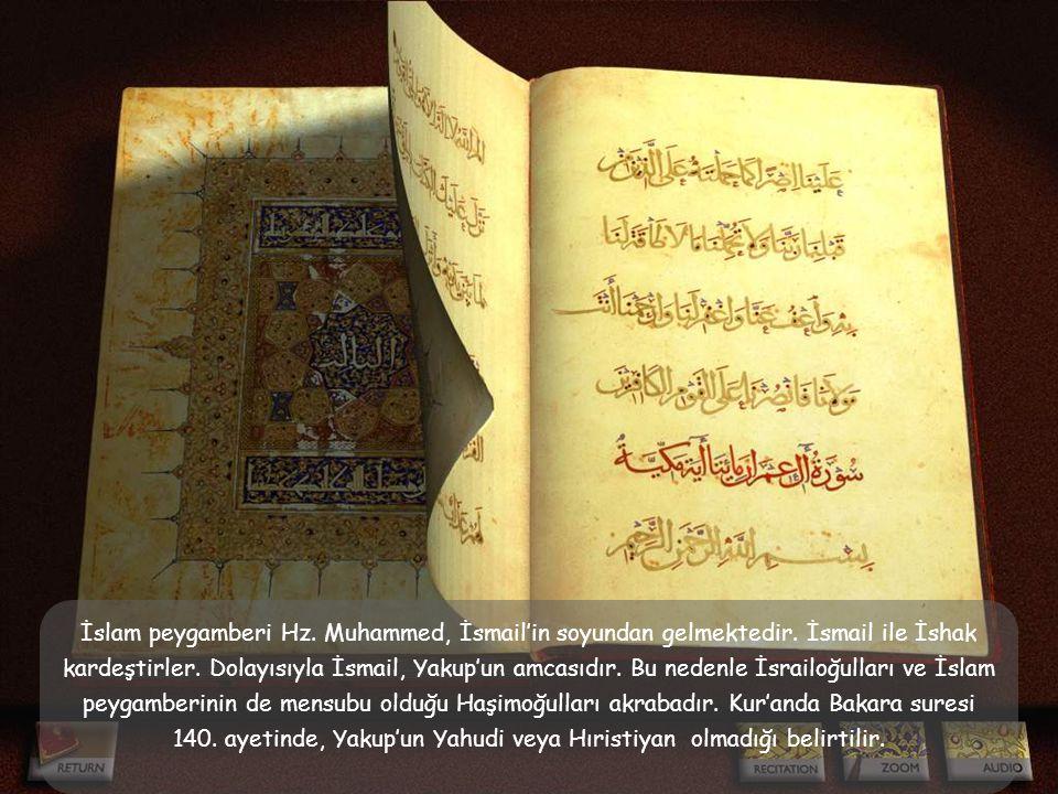 İslam peygamberi Hz. Muhammed, İsmail'in soyundan gelmektedir