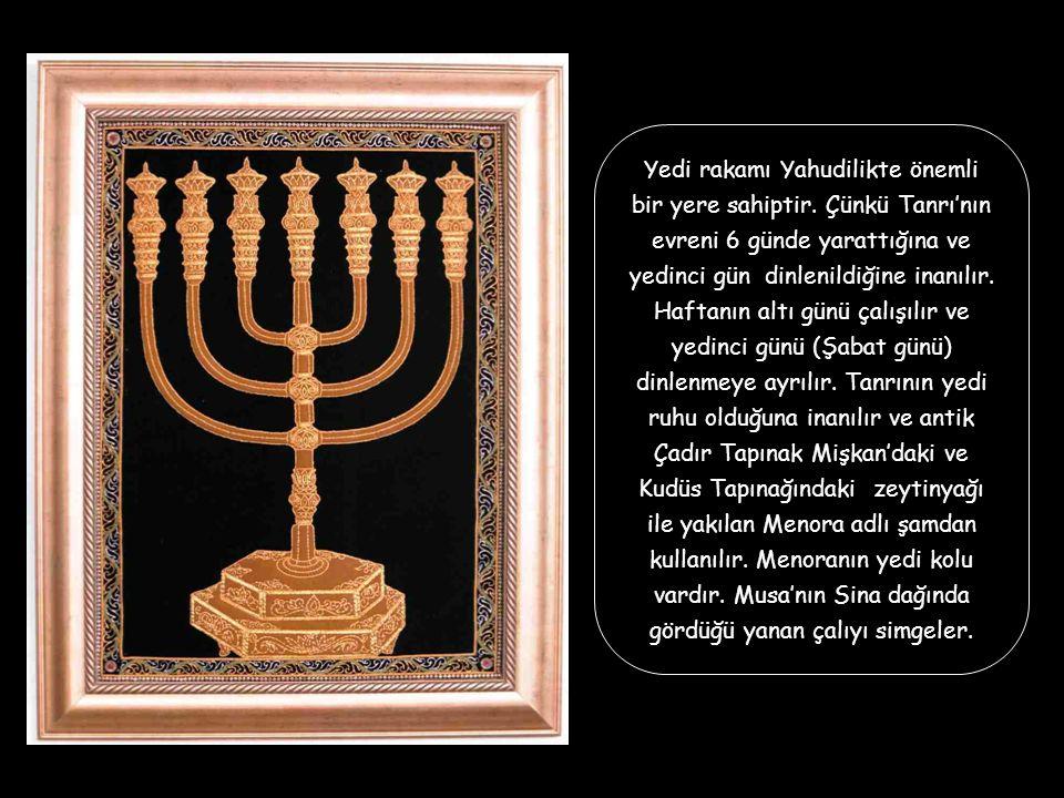 Yedi rakamı Yahudilikte önemli bir yere sahiptir