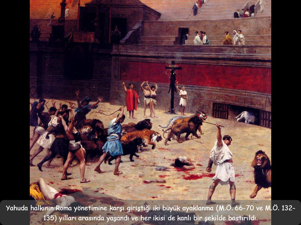 Yahuda halkının Roma yönetimine karşı giriştiği iki büyük ayaklanma (M