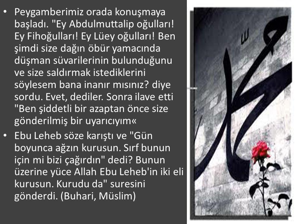 Peygamberimiz orada konuşmaya başladı. Ey Abdulmuttalip oğulları