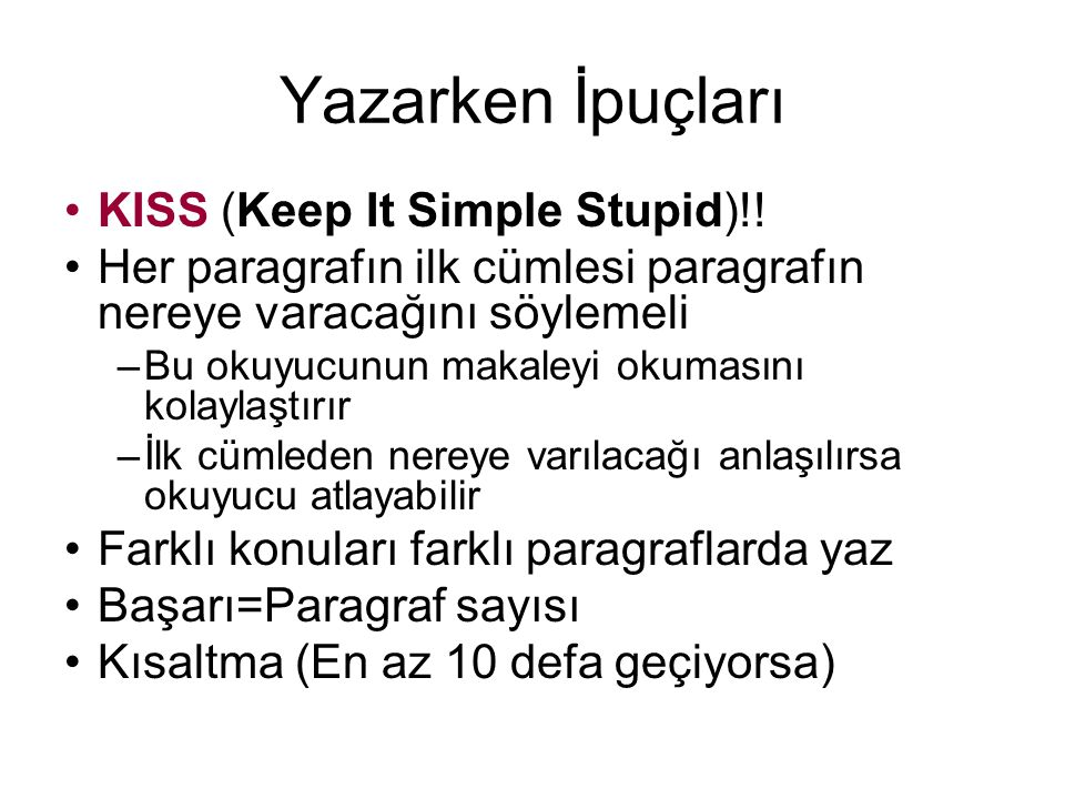 Yazarken İpuçları KISS (Keep It Simple Stupid)!!