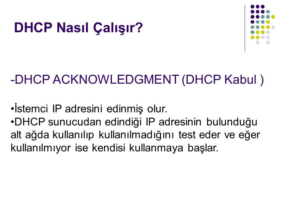 DHCP Nasıl Çalışır -DHCP ACKNOWLEDGMENT (DHCP Kabul )