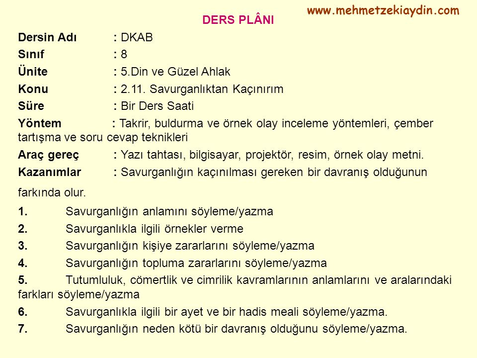 www.mehmetzekiaydin.com DERS PLÂNI. Dersin Adı : DKAB. Sınıf : 8. Ünite : 5.Din ve Güzel Ahlak.