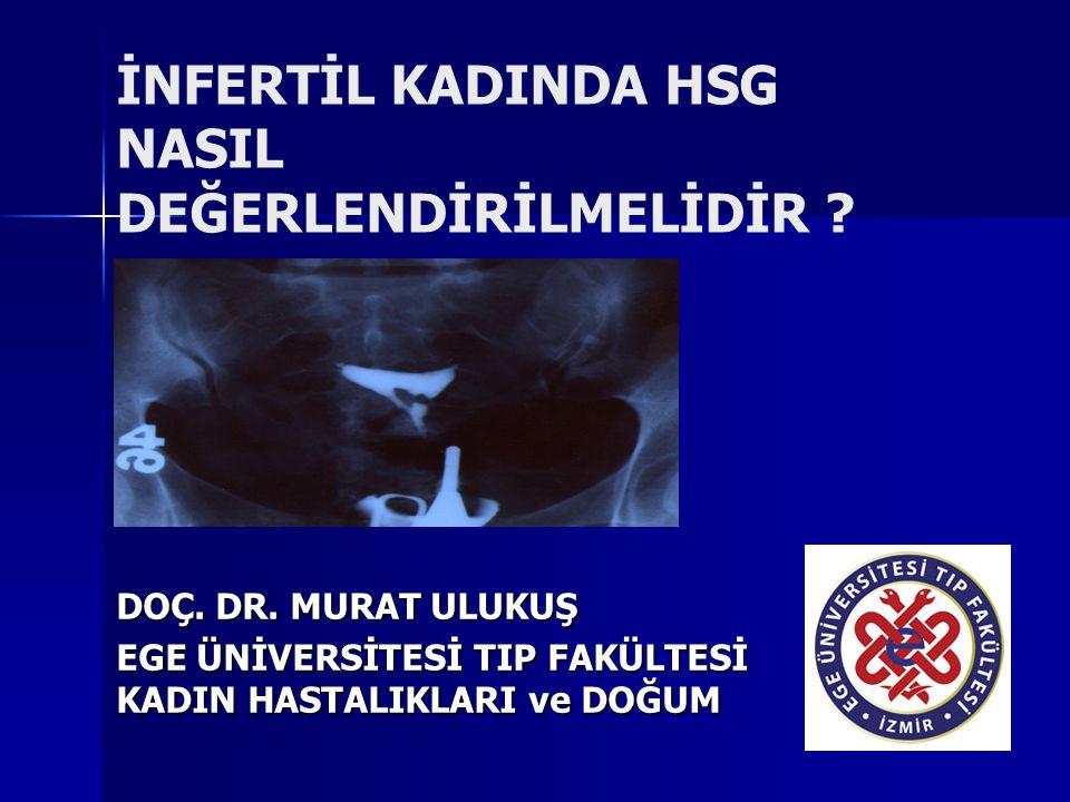 İNFERTİL KADINDA HSG NASIL DEĞERLENDİRİLMELİDİR