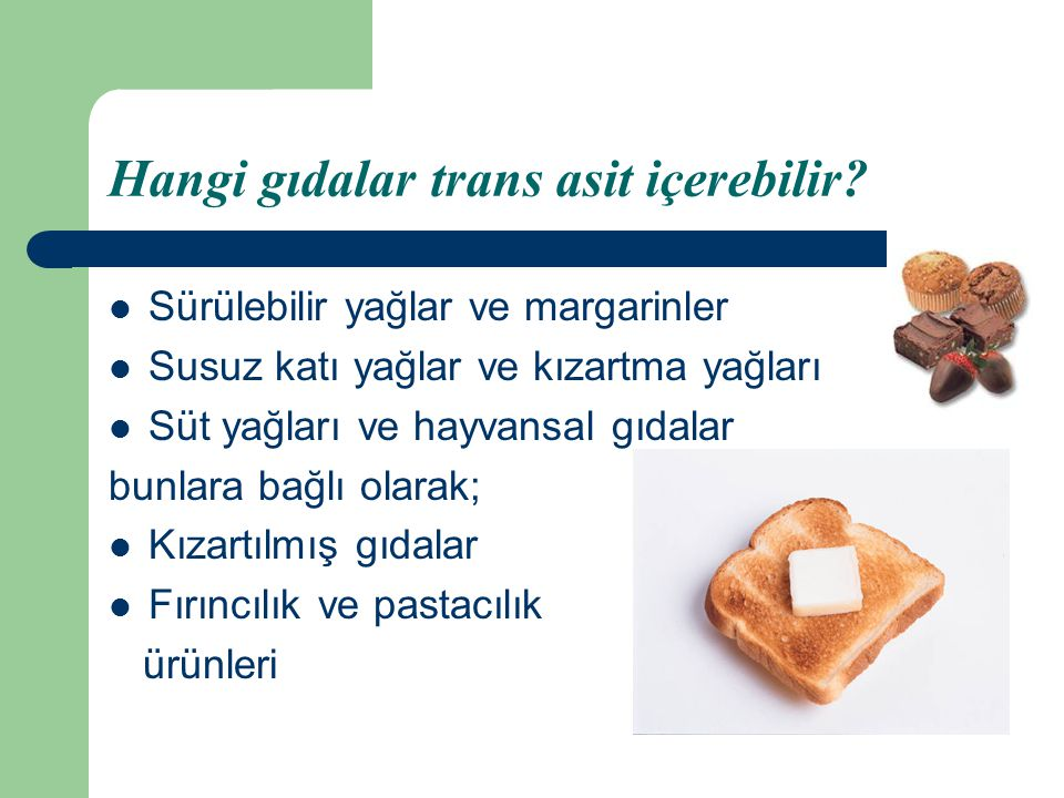 Hangi gıdalar trans asit içerebilir