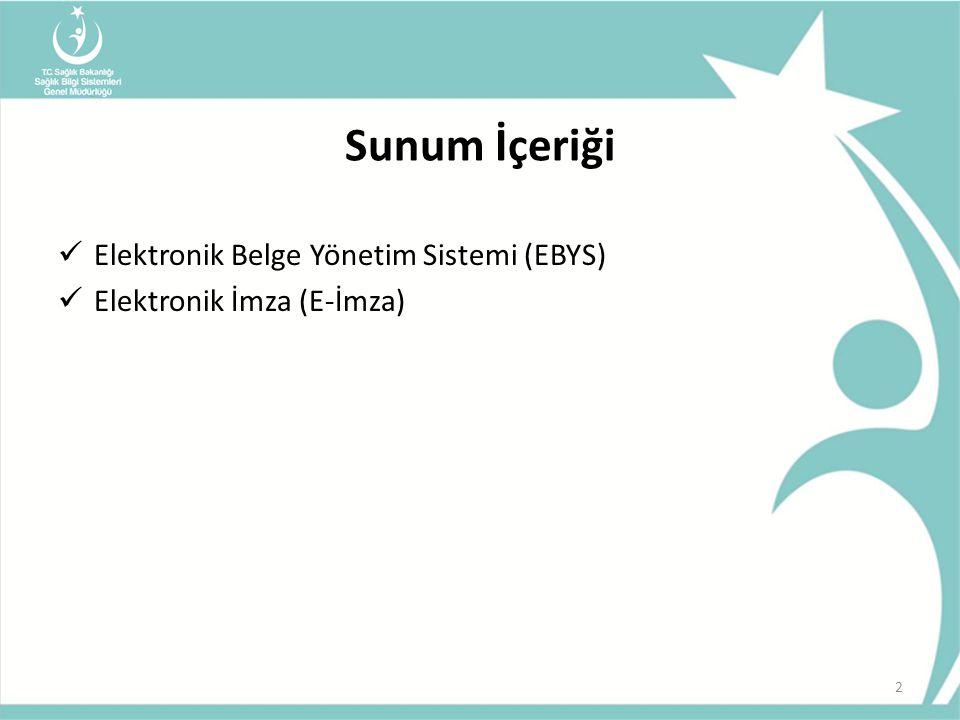 Sunum İçeriği Elektronik Belge Yönetim Sistemi (EBYS)