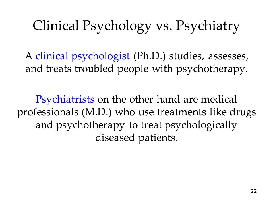 Clinical Psychology vs. Psychiatry