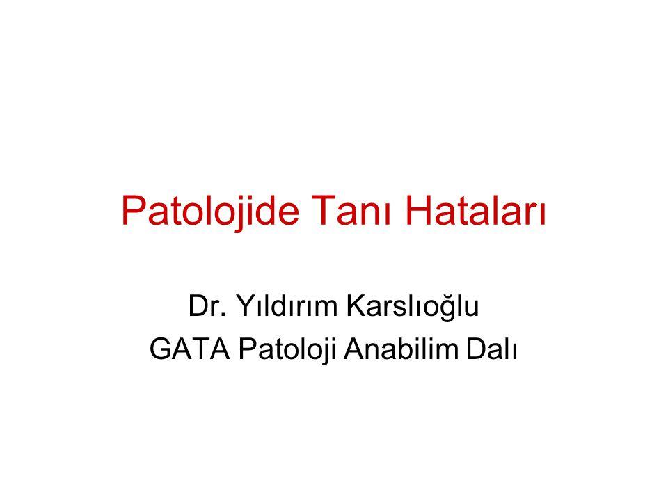 Patolojide Tanı Hataları