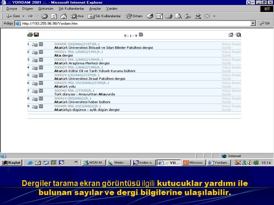 Dergiler tarama ekran görüntüsü ilgili kutucuklar yardımı ile bulunan sayılar ve dergi bilgilerine ulaşılabilir.