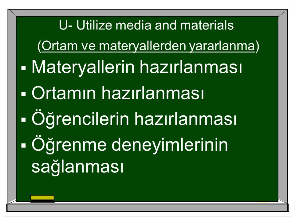 U- Utilize media and materials (Ortam ve materyallerden yararlanma)