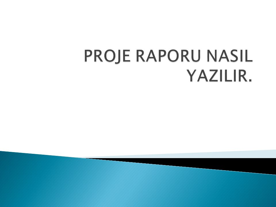 PROJE RAPORU NASIL YAZILIR.