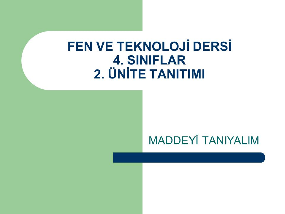 FEN VE TEKNOLOJİ DERSİ 4. SINIFLAR 2. ÜNİTE TANITIMI