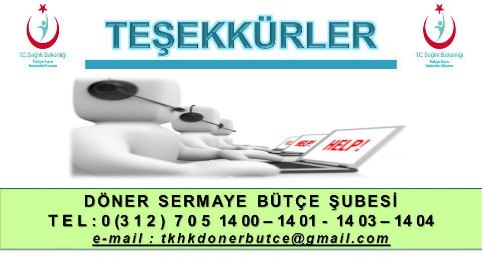 DÖNER SERMAYE BÜTÇE ŞUBESİ e-mail : tkhkdonerbutce@gmail.com