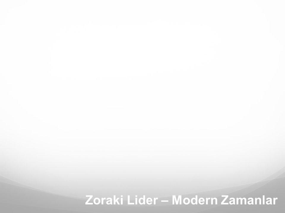 Zoraki Lider – Modern Zamanlar
