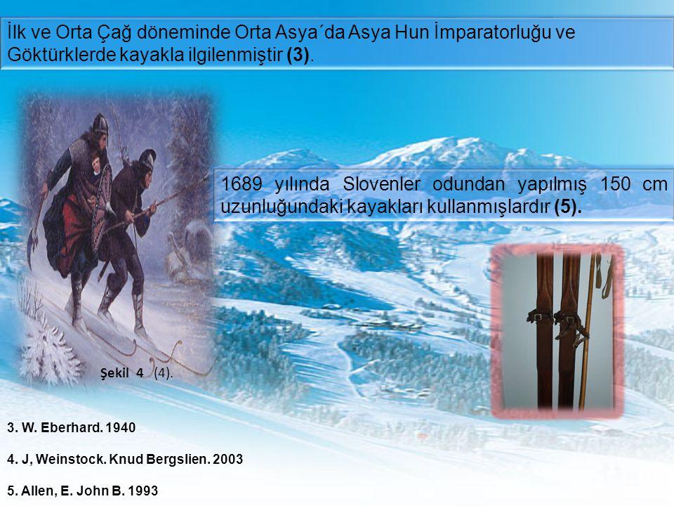 İlk ve Orta Çağ döneminde Orta Asya´da Asya Hun İmparatorluğu ve Göktürklerde kayakla ilgilenmiştir (3).
