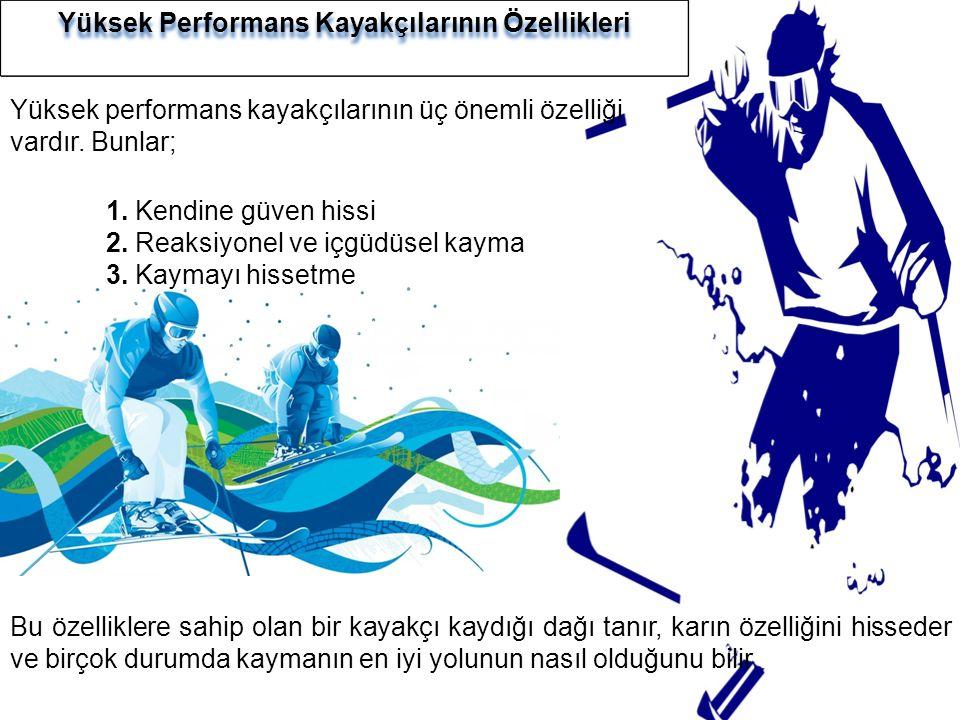 Yüksek Performans Kayakçılarının Özellikleri
