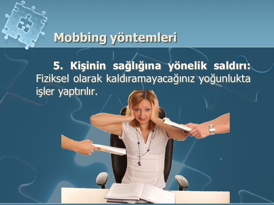 Mobbing yöntemleri 5.