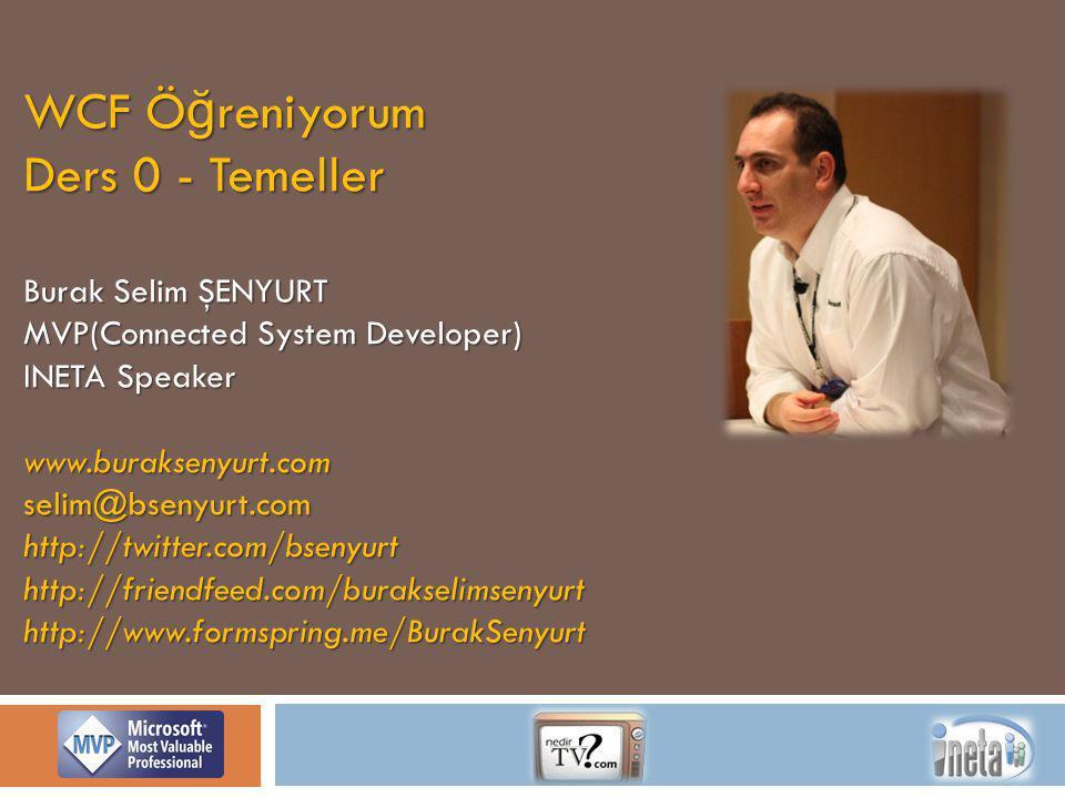 WCF Öğreniyorum Ders 0 - Temeller Burak Selim ŞENYURT