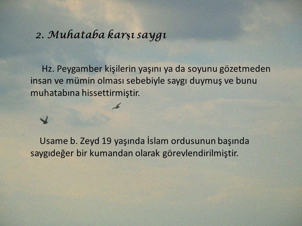 2. Muhataba karşı saygı