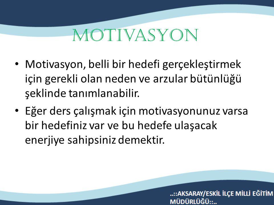 Motivasyon Motivasyon, belli bir hedefi gerçekleştirmek için gerekli olan neden ve arzular bütünlüğü şeklinde tanımlanabilir.