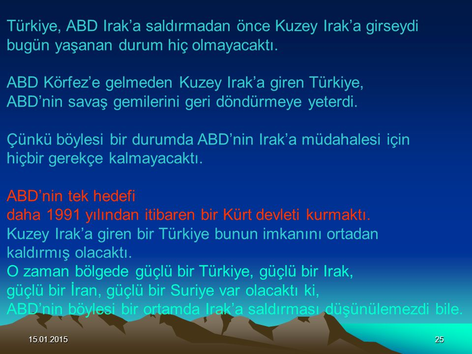 Türkiye, ABD Irak'a saldırmadan önce Kuzey Irak'a girseydi