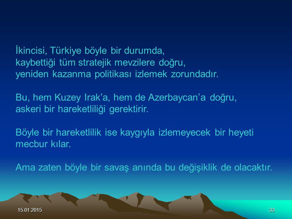 İkincisi, Türkiye böyle bir durumda,